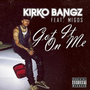 kirko-bangz-got-it-on-me-cover